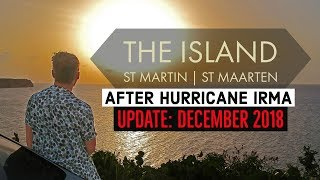 ST MARTIN | ST MAARTEN after HURRICANE IRMA: Update December 2018!