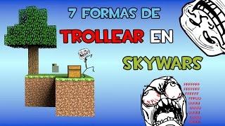 7 FORMAS DE TROLLEAR EN SKYWARS