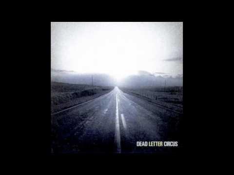 Dead Letter Circus - Are We Closer