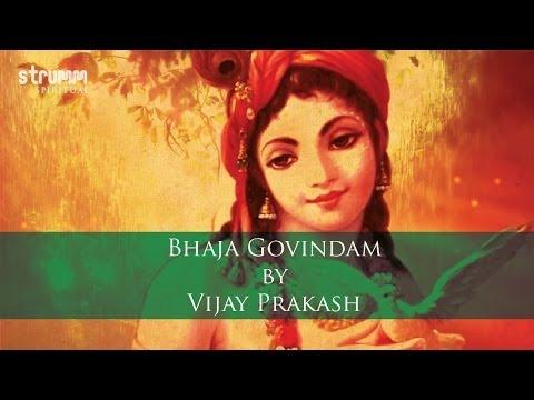 Bhaja Govindam By Vijay Prakash
