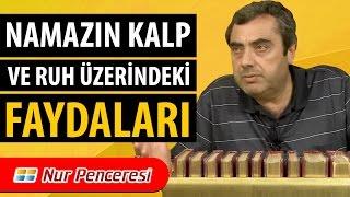 Mustafa KARAMAN - Namazın Kalp ve Ruh Üzerindeki Faydaları!