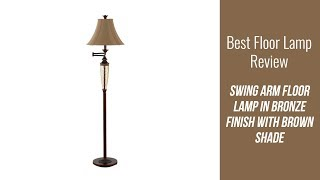 Floor Lamp Review - Swing Arm Floor Lamp in Bronze Finish with Brown Shade