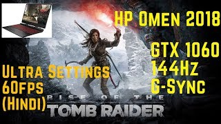 HP Omen 15 dc0106tx | 144Hz | GTX1060 - Rise of the Tomb Raider(Highest Settings) in Hindi