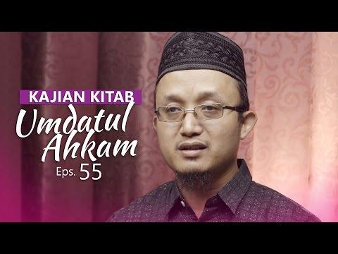 Kajian Kitab: Umdatul Ahkam - Ustadz Aris Munandar, Eps.55