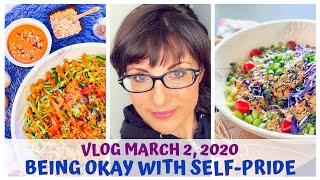 BEING OKAY WITH SELF-PRIDE • VLOG • MARCH 2, 2020 • RAW FOOD VEGAN