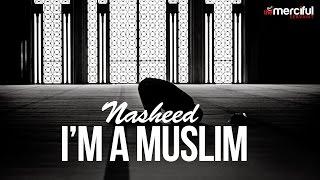 I'm a Muslim – Nasheed By Hafs Al-Gazzi