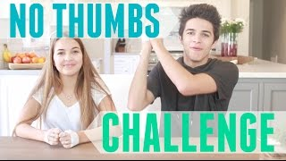 No Thumbs Challenge With My Sister!! | Brent Rivera
