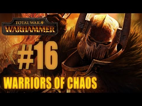 WARRIORS OF CHAOS CAMPAIGN - Total War: Warhammer #16