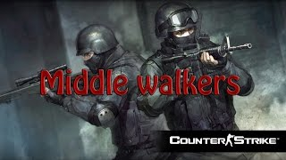 Middle Walkers (LE) Counter-strike Global Offensive [TR]