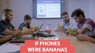 FilterCopy | If Phones Were Bananas | Ft. Shyam Renganathan