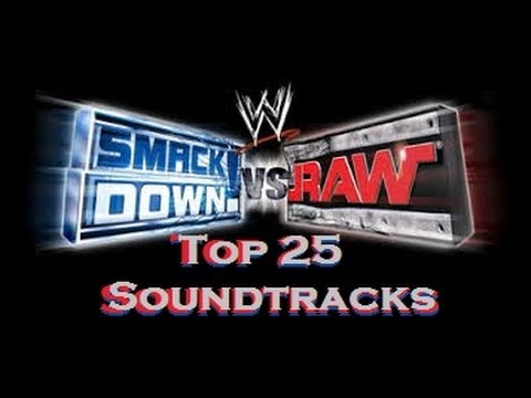 Top 25 Smackdown! Vs Raw Soundtracks Of All Time video