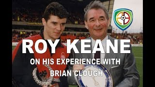 Roy Keane on Brian Clough