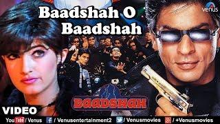 Baadshah O Baadshah (Baadshah)