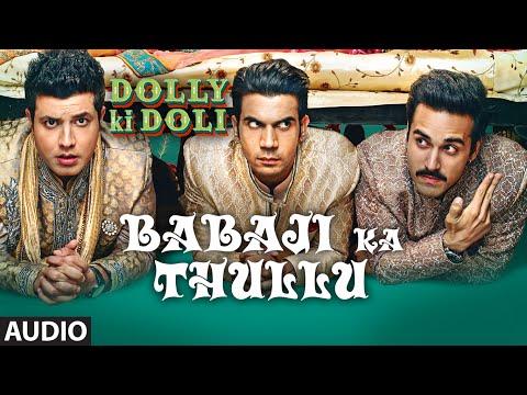 'babaji Ka Thullu' Full Audio Song | Dolly Ki Doli | T-series video
