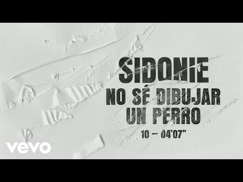 Sidonie - No Sé Dibujar un Perro (Audio)