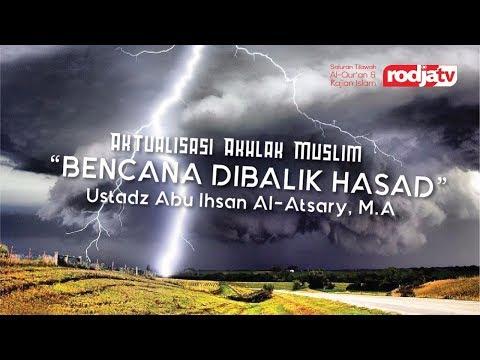 Bencana dibalik Hasad- Aktualisasi Akhlak Muslim (Ustadz Abu Ihsan Al-Atasry M.A)