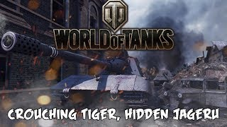World of Tanks - Crouching Tiger, Hidden Jageru