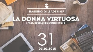 Training Leaders @ Milano | La donna virtuosa - Pastore Roselen | 03.10.2015