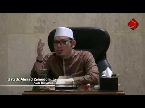 Adab Berpakaian #2 - Ustadz Ahmad Zainuddin, Lc