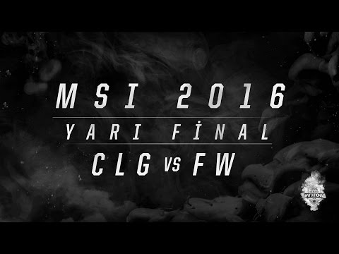 MSI 2016 Yarı Final - CLG vs FW 1.Maç