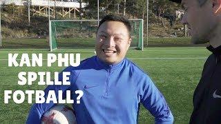 KAN PHU SPILLE FOTBALL?