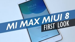 MIUI 8 On The Xiaomi Mi Max -  New Features Overview