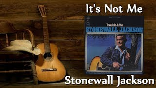 Watch Stonewall Jackson Its Not Me video
