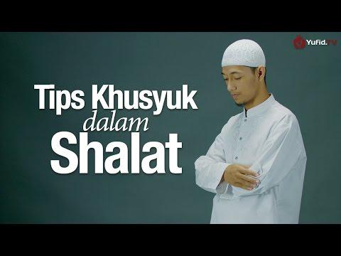 Ceramah Agama: Tips Khusyuk Dalam Shalat - Ustadz Sufyan Bafin Zen