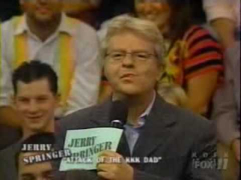 Jerry Springer Racist KKK Dad & Son