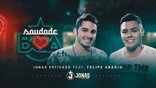 Jonas Esticado - Saudade Boa part. Felipe Araújo (Clipe Oficial)
