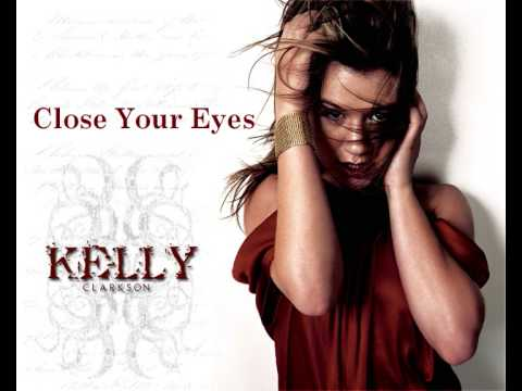 Kelly Clarkson - Close Your Eyes