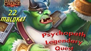 Heroes Charge Legendary Quest - Psychopath