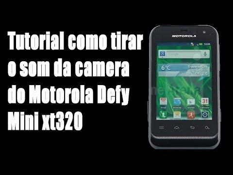 Tutorial: como tirar o som da câmera do Motorola Defy Mini xt320 e xt321!