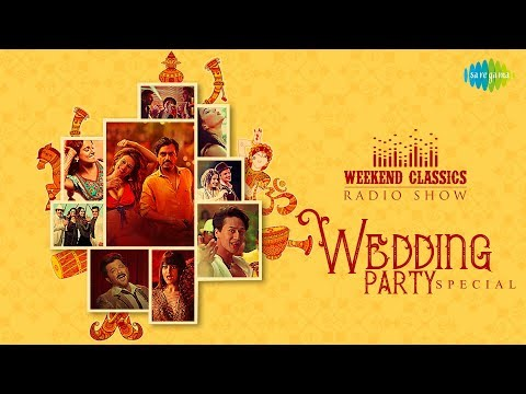 Weekend Classic Radio Show |  Wedding Party Songs |  Ghungta | Hungamaa Ho Gaya | Say Na Say Na