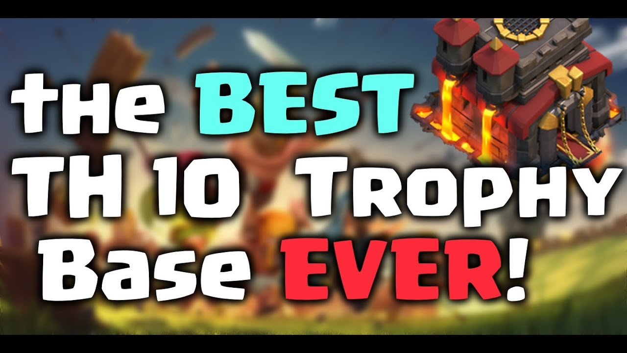The best th 10 trophy base ever clash of clans youtube