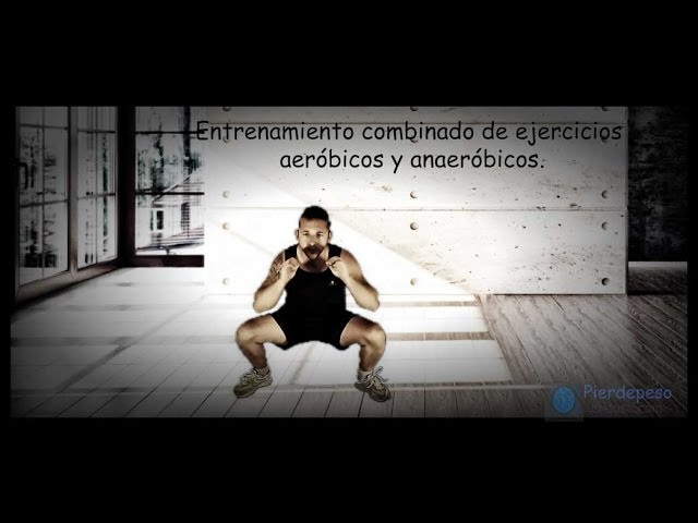 Entrenamiento combinado de ejercicios aeróbicos y anaeróbicos.