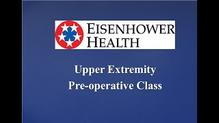 Preoperative Upper Extremity  Patient Education Class 2020