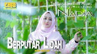 Berputar Lidah I Nadia I Slow Rock Melayu Terbaru 2021   Musik