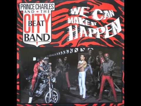 Prince Charles and The City Beat Band - We Can Make It Happen