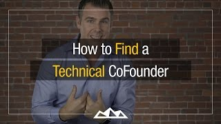 How To Find A Technical Co-Founder | Dan Martell
