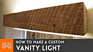 How to make a Bathroom Vanity Light // Woodworking
