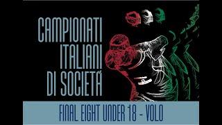 Campionati Italiani di società - Final Eight Under 18 - Volo