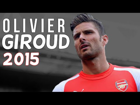 Olivier Giroud - 2015 | Don't You Dare Judge Me