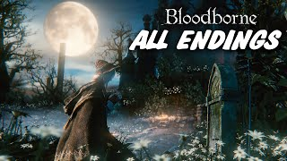 Bloodborne Ending - All Endings (Good Ending / Bad Ending / Secret Ending)
