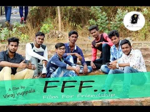 FFF... FILM FOR FRIENDSHIP TELUGU SHORT FILM 2018 | DIRECTED BY VIRAJ VUPPALA