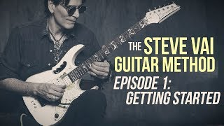 The Steve Vai Guitar Method - Episode 1 - Getting Started