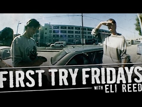 Eli Reed - First Try Friday
