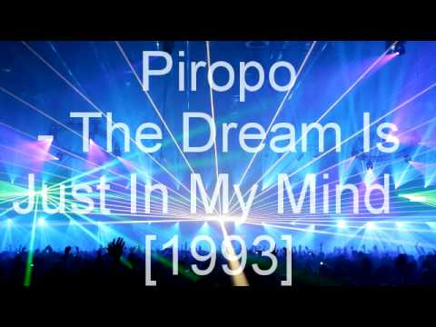 Piropo - The Dream Is Just In My Mind