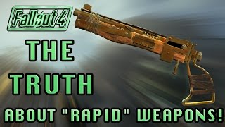 Fallout 4 | The TRUTH About Rapid Weapons! (Legendary Weapon Testing!)