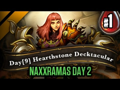 Day9's HearthStone Decktacular 27 - Naxxramas Day 2 - P1